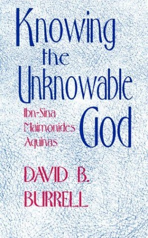 Knowing the Unknowable God Ibn-Sina, Maimonides, Aquinas N/A 9780268012267 Front Cover