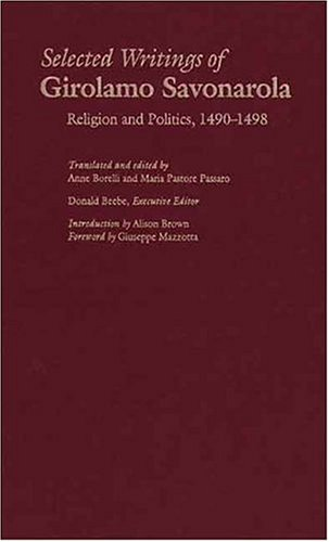 Selected Writings of Girolamo Savonarola Religion and Politics, 1490-1498  2005 9780300103267 Front Cover