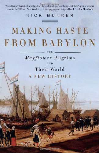 Making Haste from Babylon The Mayflower Pilgrims and Their World - A New History N/A edition cover