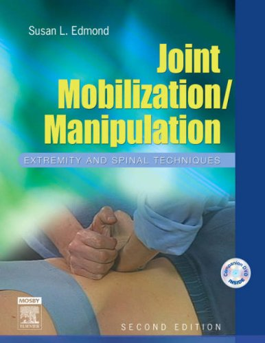 Joint Mobilization/Manipulation Extremity and Spinal Techniques 2nd 2006 (Revised) edition cover