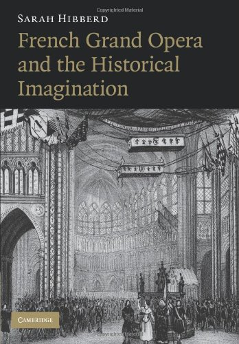 French Grand Opera and the Historical Imagination   2010 9780521184267 Front Cover