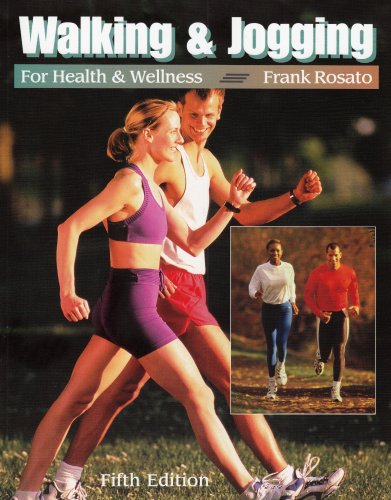 Walking and Jogging for Health and Wellness  5th 2003 (Revised) 9780534517267 Front Cover