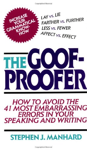 Goof Proofer How to Avoid the 41 Most Embarrassing Errors in Your Speaking and Writing  1999 edition cover