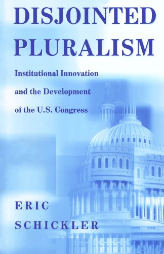 Disjointed Pluralism Institutional Innovation and the Development of the U. S. Congress  2001 edition cover