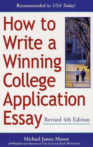 How to Write a Winning College Application Essay, Revised 4th Edition Revised 4th Edition 4th 2000 (Revised) 9780761524267 Front Cover