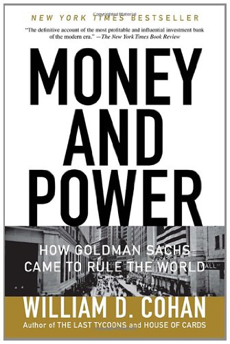 Money and Power How Goldman Sachs Came to Rule the World N/A 9780767928267 Front Cover