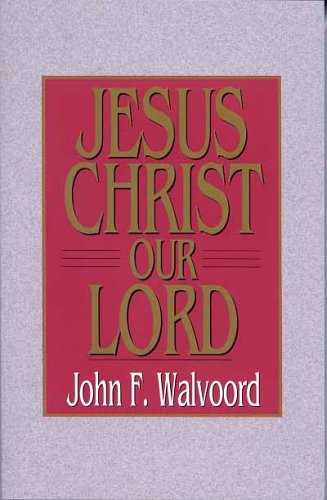 Jesus Christ Our Lord  N/A 9780802443267 Front Cover