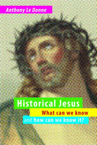 Historical Jesus What Can We Know and How Can We Know It?  2011 edition cover