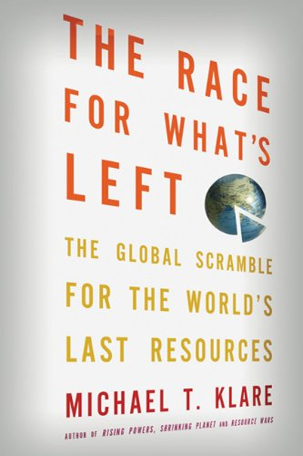 Race for What's Left The Global Scramble for the World's Last Resources  2012 edition cover