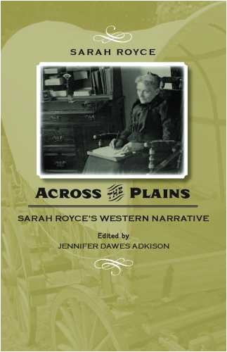 Across the Plains Sarah Royce's Western Narrative  2009 edition cover