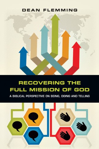 Recovering the Full Mission of God A Biblical Perspective on Being, Doing and Telling N/A edition cover