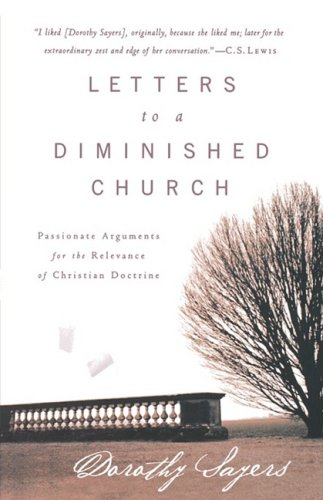 Letters to a Diminished Church Passionate Arguments for the Relevance of Christian Doctrine  2004 edition cover