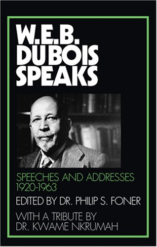 W. E. B. Du Bois Speaks Speeches and Addresses, 1920-1963  1970 (Reprint) 9780873481267 Front Cover