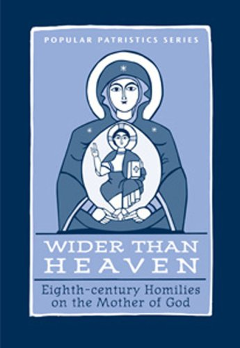 Wider Than Heaven Eighth-century Homilies on the Mother of God  2008 edition cover