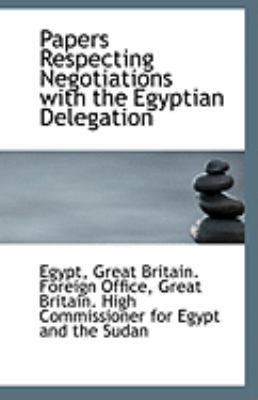 Papers Respecting Negotiations with the Egyptian Delegation  N/A edition cover