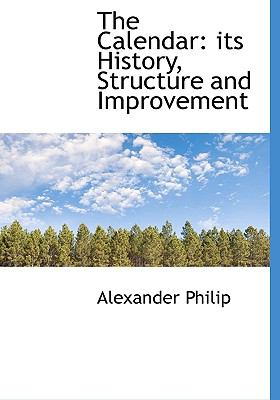Calendar Its History, Structure and Improvement N/A 9781113638267 Front Cover