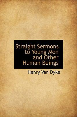 Straight Sermons to Young Men and Other Human Beings  N/A 9781115126267 Front Cover