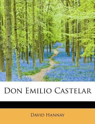 Don Emilio Castelar N/A 9781115733267 Front Cover