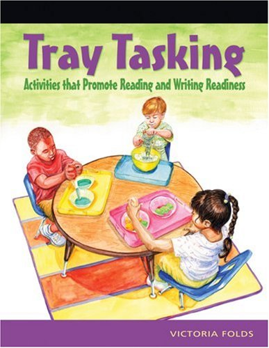 Tray Tasking Activities That Promote Reading and Writing Readiness  2005 9781401872267 Front Cover