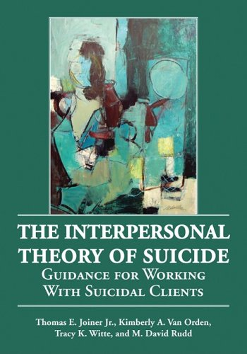Interpersonal Theory of Suicide Guidance for Working with Suicidal Clients  2009 edition cover