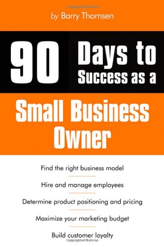 90 Days to Success as a Small Business Owner   2012 9781435459267 Front Cover