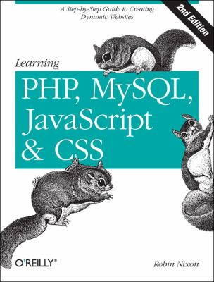 Learning PHP, MySQL, Javascript, and CSS A Step-by-Step Guide to Creating Dynamic Websites 2nd 2012 edition cover