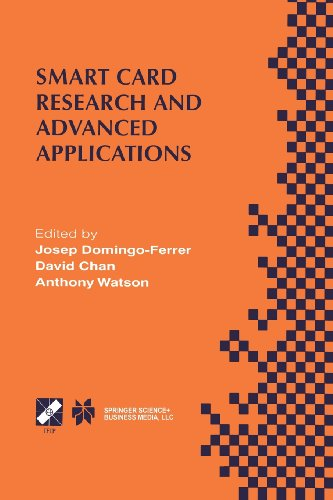 Smart Card Research and Advanced Applications IFIP TC8 / WG8. 8 Fourth Working Conference on Smart Card Research and Advanced Applications September 20-22, 2000, Bristol, United Kingdom  2000 edition cover
