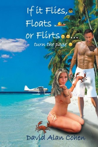 If It Flies, Floats, or Flirts... Turn the Page   2013 9781483627267 Front Cover