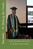 Making the Grade From Academic Recovery to Summa Cum Laude N/A 9781490416267 Front Cover