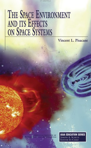 Space Environment and Its Effects on Space Systems   2008 edition cover