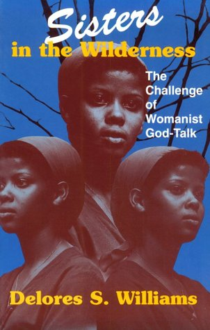 Sisters in the Wilderness The Challenge of Womanist God-Talk  1995 edition cover