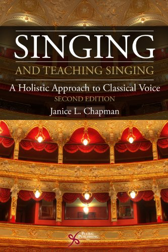 Singing and Teaching Singing A Holistic Approach to Classical Voice 2nd 2012 (Revised) edition cover