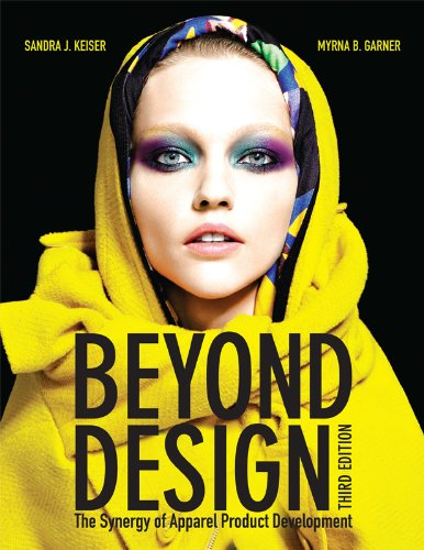 Beyond Design The Synergy of Apparel Product Development 3rd 2012 9781609012267 Front Cover