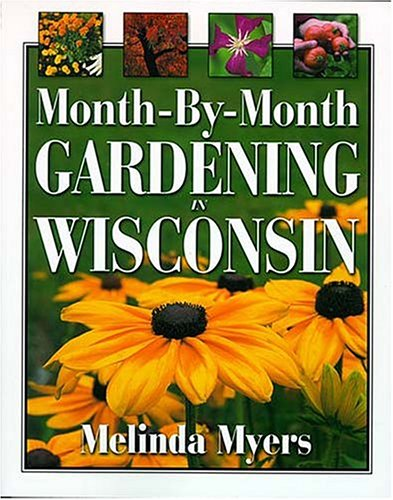 Month-by-Month Gardening in Wisconsin   2001 edition cover