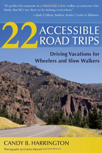 22 Accessible Road Trips Driving Vacations for Wheelers and Slow Walkers  2012 9781936303267 Front Cover