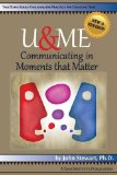 U and Me Communicating in Moments That Matter 1st 2014 edition cover