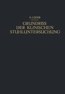 Grundriss der Klinischen Stuhluntersuchung   1928 9783709196267 Front Cover