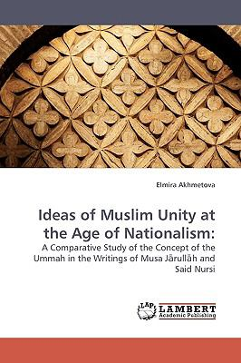Ideas of Muslim Unity at the Age of Nationalism  N/A 9783838304267 Front Cover