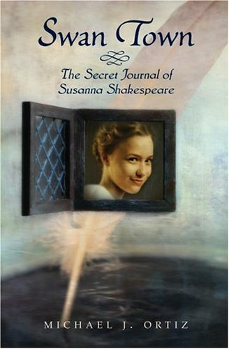 Swan Town The Secret Journal of Susanna Shakespeare  2006 9780060581268 Front Cover