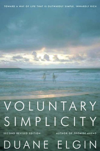 Voluntary Simplicity Toward a Way of Life That Is Outwardly Simple, Inwardly Rich 2nd 2010 (Revised) edition cover
