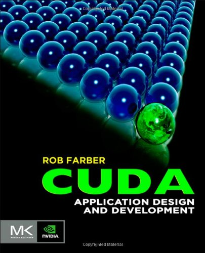 CUDA Application Design and Development   2012 9780123884268 Front Cover