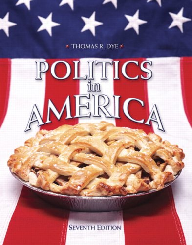 POLITICS IN AMER.(NATIONAL)-EL 7th 2007 9780137137268 Front Cover