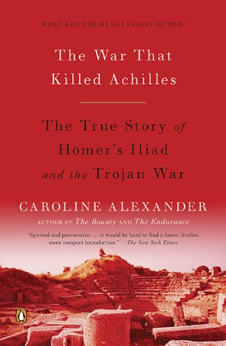 War That Killed Achilles The True Story of Homer's Iliad and the Trojan War N/A edition cover