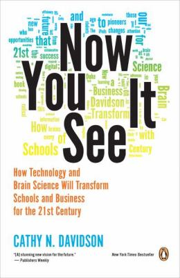 Now You See It How Technology and Brain Science Will Transform Schools and Business for the 21st Century N/A edition cover