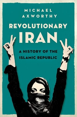 Revolutionary Iran A History of the Islamic Republic  2013 edition cover