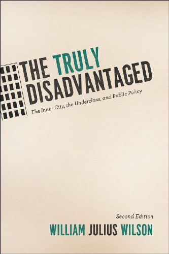 Truly Disadvantaged The Inner City, the Underclass, and Public Policy, Second Edition 2nd 2012 edition cover