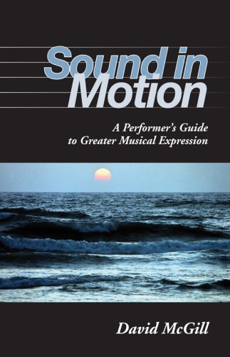 Sound in Motion A Performer's Guide to Greater Musical Expression  2007 edition cover