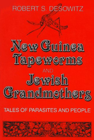 New Guinea Tapeworms and Jewish Grandmothers Tales of Parasites and People Reprint edition cover