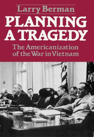 Planning a Tragedy The Americanization of the War in Vietnam Reprint edition cover