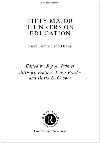 Fifty Major Thinkers on Education From Confucius to Dewey  2001 edition cover
